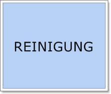 REINIGUNG